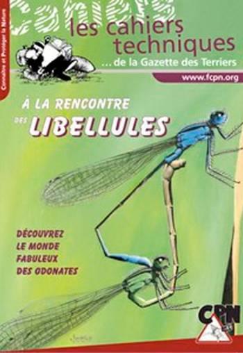 A la rencontre des libellules (2003) - Cahier technique de la gazette des terriers n° 104